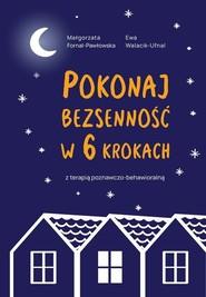 okładka Pokonaj bezsenność w 6 krokach z terapią poznawczo-behawioralną, Książka | Ewa Walacik-Ufnal, Małgorzata Fornal-Pawłowska