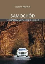 okładka Samochód Tożsamość wolność i przestrzeń, Książka   Melosik Zbyszko