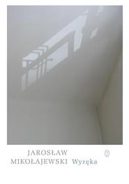 okładka Wyręka, Książka | Jarosław Mikołajewski