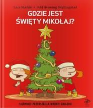 okładka Gdzie jest Święty Mikołaj?, Książka   Lars Mahle, Odd Henning Skyllingstad