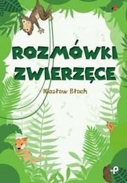 okładka Rozmówki zwierzęce, Książka | Błach Wiesław