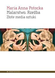okładka Malarstwo Rzeźba Złote media sztuki, Książka | Maria Anna Potocka
