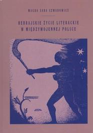 okładka Hebrajskie życie w międzywojennej Polsce, Książka | Magda Sara Szwabowicz