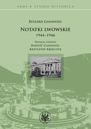 okładka Notatki lwowskie 1944-1946, Książka | Gansiniec Ryszard