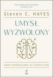 okładka Umysł wyzwolony, Książka | Steven C. Hayes