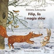 okładka Filip, lis i magia słów, Książka | Zubrzycka Elżbieta