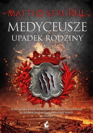 okładka Medyceusze Upadek rodziny, Książka | Strukul Matteo