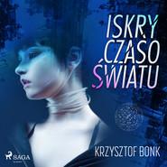 okładka Iskry Czasoświatu, Audiobook | Krzysztof Bonk