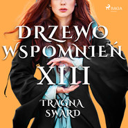 okładka Drzewo Wspomnień 13: Tragna Sward, Audiobook   Magdalena  Lewandowska