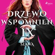 okładka Drzewo Wspomnień 9: Sława, Audiobook   Magdalena  Lewandowska
