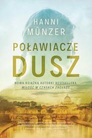 okładka Poławiacze dusz, Ebook | Hanni Münzer