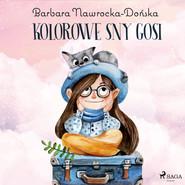 okładka Kolorowe sny Gosi, Audiobook | Barbara Nawrocka Dońska