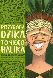 okładka Przygoda dzika Toniego Halika, Książka | Mirosław Wlekły