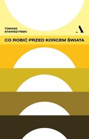 okładka Co robić przed końcem świata, Książka | Tomasz  Stawiszyński