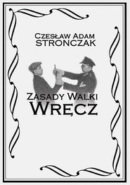 okładka Zasady Walki Wręcz, Książka | Czesław Adam Stronczak