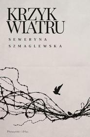 okładka Krzyk wiatru, Książka | Seweryna Szmaglewska