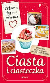 okładka Mamo daj mi przepis Ciasta i ciasteczka, Książka | Justyna Bielecka