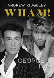 okładka Wham! George i ja, Ebook   Andrew Ridgeley
