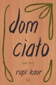 okładka Dom ciało. Home body, Ebook | Rupi Kaur