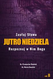 okładka Jutro Niedziela Rok B, Ebook | ks. Marcin Kowalski, ks. Przemysław Śliwiński