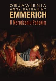 okładka Objawienia o Narodzeniu Pańskim, Ebook | Anna Katharina Emmerich