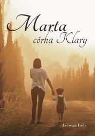 okładka Marta córka Klary, Książka | Łada Jadwiga