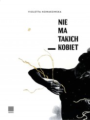 okładka Nie ma takich kobiet / Warstwy, Książka   Nowakowska Violetta
