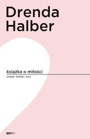 okładka Książka o miłości, Ebook | Małgorzata Halber, Olga Drenda