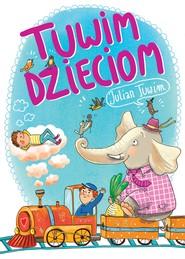 okładka Tuwim dzieciom, Ebook | Julian Tuwim