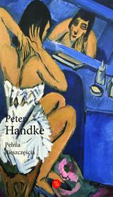 okładka Pełnia nieszczęścia, Książka | Handke Peter