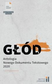 okładka Głód Antologia Nowego Dokumentu Tekstowego 2, Książka | Praca Zbiorowa