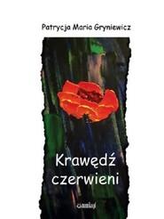 okładka Krawędź czerwieni, Książka | Patrycja Maria Gryniewicz