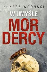 okładka W umyśle mordercy, Ebook | Łukasz  Wroński