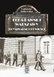 okładka Echa Dawnej Warszawy. Kryminalne opowieści, Ebook | Gabriela  Jatkowska