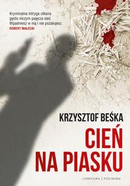okładka Cień na piasku, Ebook | Krzysztof Beśka