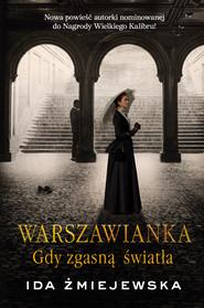 okładka Warszawianka. Gdy zgasną światła, Ebook | Żmiejewska Ida