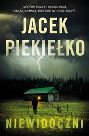 okładka Niewidoczni, Ebook | Jacek Piekiełko