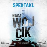 okładka Spektakl. Seria o komisarz Lenie Rudnickiej, Audiobook | Kinga Wójcik