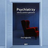 okładka Psychiatrzy. Sekrety polskich gabinetów, Audiobook | Ewa  Pągowska