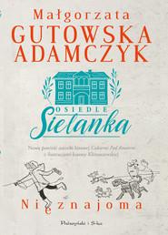 okładka Osiedle Sielanka. Nieznajoma, Ebook   Małgorzata Gutowska-Adamczyk