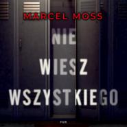 okładka Nie wiesz wszystkiego, Audiobook | Marcel Moss