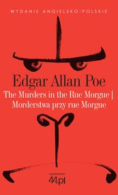 okładka The Murders in the Rue Morgue. Morderstwa przy rue Morgue, Ebook | Edgar Allan Poe