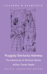 okładka The Adventures of Sherlock Holmes. Przygody Sherlocka Holmesa, Ebook | Arthur Conan Doyle