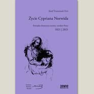 okładka Życie Cypriana Norwida Pamiątka dwusetnej rocznicy urodzin Poety 1821 /2021, Książka | Józef F. Fert