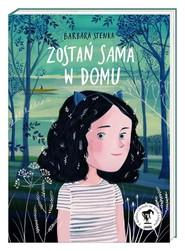 okładka Zostań sama w domu, Książka | Barbara Stenka