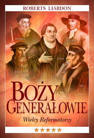 okładka Boży Generałowie Wielcy Reformatorzy, Książka   Liardon Roberts