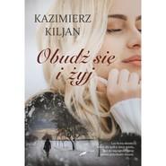 okładka Obudź się i żyj, Książka   Kiljan Kaziemierz