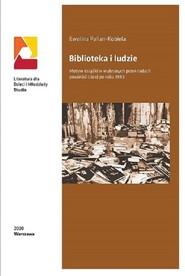 okładka Biblioteka i ludzie Motyw książki w wybranych przekładach powieści obcej po roku 1989, Książka | Palian-Kobiela Ewelina