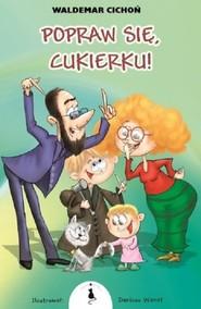 okładka Popraw się Cukierku!, Książka | Cichoń Waldemar