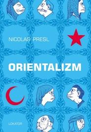 okładka Orientalizm, Książka | Presl Nicolas